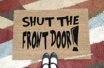Shut the Front Door Custom Doormat by Killer Doormats & the Front Door Custom Doormat by Killer Doormats Pezcame.Com